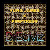 DrEaMz by Yung James
