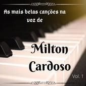 As Mais Belas Canções na Voz de Milton Cardoso, Vol. 1 de Milton Cardoso