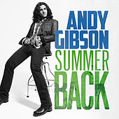 Summer Back (Single) by Andy Gibson
