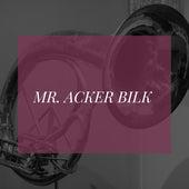 Mr. Acker Bilk by Acker Bilk