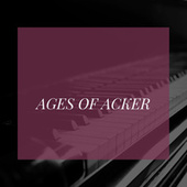 Ages of Acker by Acker Bilk