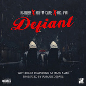 Defiant (feat. Mista Cane & Dr. Pin) by M Dash
