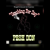 Smoking For Day (Raw) by Pesh Don