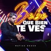 Bebe Que Bien Te Ves (Remix) de Matias Deago