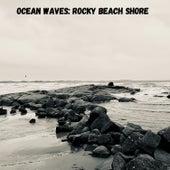 Ocean Waves: Rocky Beach Shore by Ocean Sounds (1)