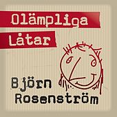 Olämpliga Låtar by Björn Rosenström