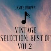 Vintage Selection: Best Of, Vol. 2 (2021 Remastered) von James Brown