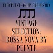 Vintage Selection: Bossa Nova by Puente (2021 Remastered) de Los Hispanos