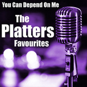 You Can Depend On Me The Platters Favourites fra The Platters