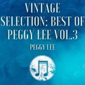 Vintage Selection: Best of Peggy Lee, Vol. 3 (2021 Remastered) de Peggy Lee