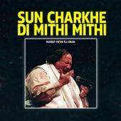 Sun Charkhe Di Mithi Mithi by Nusrat Fateh Ali Khan