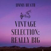 Vintage Selection: Really Big (2021 Remastered) von Jimmy Heath