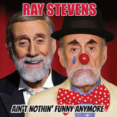Ain't Nothin' Funny Anymore by Ray Stevens