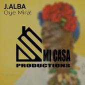 Oye Mira! by J.Alba