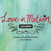 Anika Moa - Love in Motion Covers by Various Artists