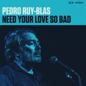 Need Your Love so Bad by Pedro Ruy-Blas