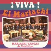 Viva el Mariachi! de Mariachi Vargas de Tecalitlan