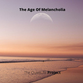 The Age of Melancholia by The QuietLife Project