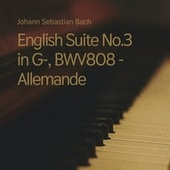 English Suite No.3 in G-, BWV808 - Allemande de Johann Sebastian Bach