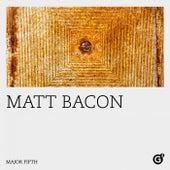 Major Fifth by Matt Bacon