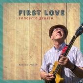 First Love Concerto Grosso di Fabrizio Ferroli