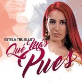 Qué Más Pues? de Estela Trujillo