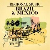 Regional Music: Brazil & Mexico de Various Artists