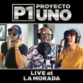 Live at La Morada by Proyecto Uno