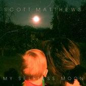My Selfless Moon by Scott Matthews