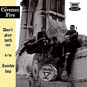 Don't Play With Me by Cavemen V