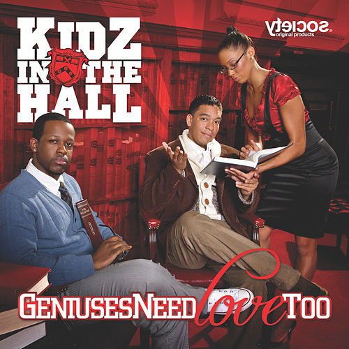 Geniuses Need Love Too by Kidz in the Hall