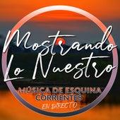 Música de Esquina Corrientes (En Directo) de Mostrando Lo Nuestro