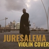 Juresalema (Violin Cover) von Maher Salame