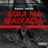 Aqui na Baixada de Paulo Cocão