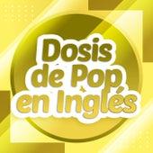 Dosis de Pop en Inglés de Various Artists
