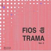 Fios da Trama Vol. 2 by Vários Artistas