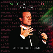 México & Amigos by Julio Iglesias