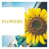 Flowers by Various Artists