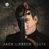 Ysaÿe: 6 Sonatas for Solo Violin, Op. 27 by Jack Liebeck