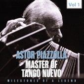 Milestones of a Legend Master of Tango Nuevo, Vol. 1 de Astor Piazzolla