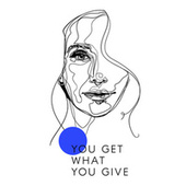 You Get What You Give von Jeanette Biedermann