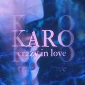 Crazy in Love (Acoustic) fra Karo
