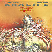 Stripped Bare by Marcel Khalife