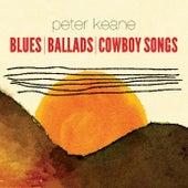 Blues Ballads Cowboy Songs by Peter Keane