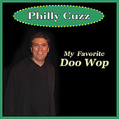 My Favorite Doo Wop by Philly Cuzz