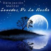 Relajación Mental Con Sonidos De La Noche by Música para dormir