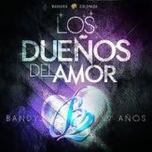 Los Dueños De El Amor von Grupo Bandy2
