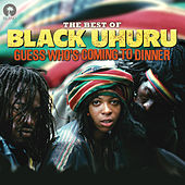 Guess Who's Coming To Dinner: The Best Of Black Uhuru de Black Uhuru