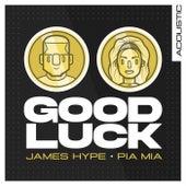 Good Luck (Acoustic) de James Hype!