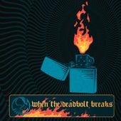 The Evil by When The Deadbolt Breaks